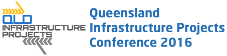 Queensland Infrastructure Projects Conference 2016