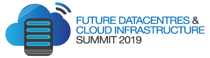 Future Datacentres & Cloud Infrastructure 2019